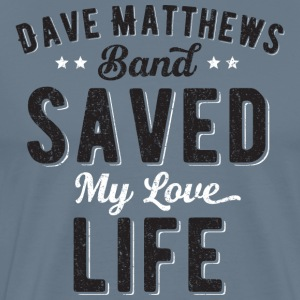DMB Saved My Love Life - Men's Premium T-Shirt