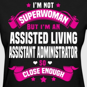 Assisted Living Assistant Administrator T-Shirts - Women's T-Shirt