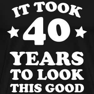 It took 40 Years to look this good T-Shirts - Men's Premium T-Shirt