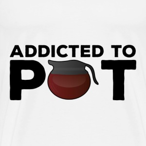 Funny Coffee Mug Gift - Addicted to Pot - Men's Premium T-Shirt