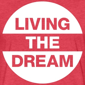 Living The Dream T-Shirts - Fitted Cotton/Poly T-Shirt by Next Level
