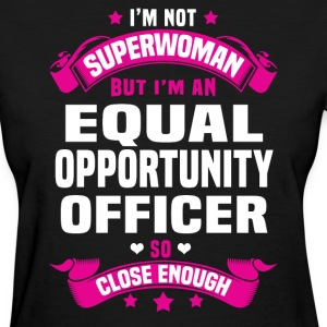 Equal Opportunity Officer T-Shirts - Women's T-Shirt