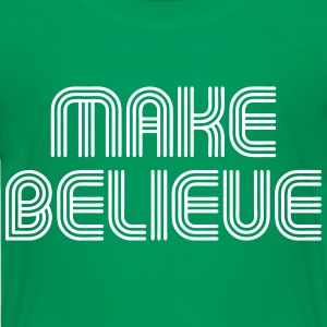 Make Believe Baby & Toddler Shirts - Toddler Premium T-Shirt