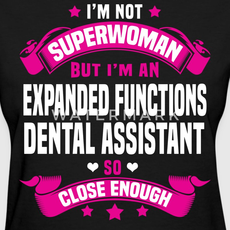 Expanded Functions Dental Assistant T-Shirts - Women's T-Shirt