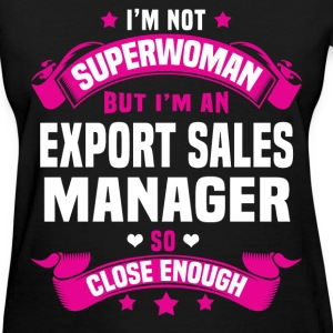 Export Sales Manager T-Shirts - Women's T-Shirt