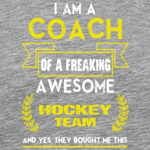 Coach Of A Freaking Awesome Hockey Team T Shirt - Men's Premium T-Shirt