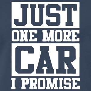 Just One More Car I Promise T Shirt - Men's Premium T-Shirt