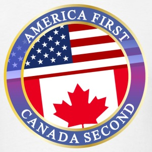 AMERICA FIRST CANADA SECOND T-Shirts - Men's T-Shirt