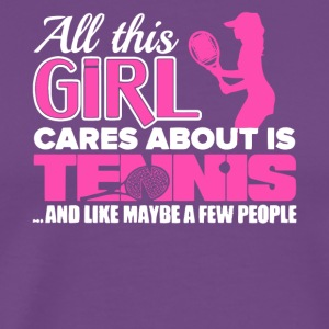 All This Girl Cares About Is Tennis T Shirt - Men's Premium T-Shirt