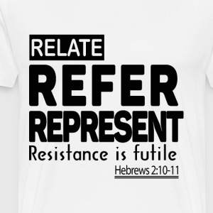 Relate - Refer - Represent - Men's T-Shirt - Men's Premium T-Shirt