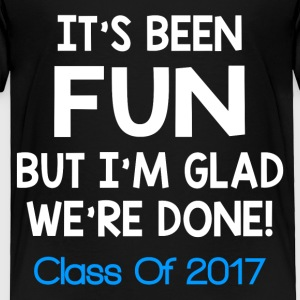 CLASS OF 2017 FUNNY Baby & Toddler Shirts - Toddler Premium T-Shirt
