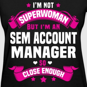SEM Account Manager T-Shirts - Women's T-Shirt