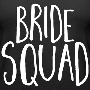 Bride Squad Hen Party  Tanks - Women's Premium Tank Top