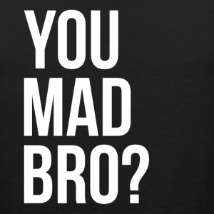 YOU MAD BRO? Sportswear - Men's Premium Tank