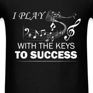 Piano teacher - I play with the keys to success - Men's T-Shirt