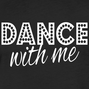 dance with me T-Shirts - Fitted Cotton/Poly T-Shirt by Next Level