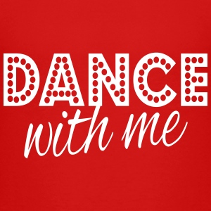 dance with me Baby & Toddler Shirts - Toddler Premium T-Shirt