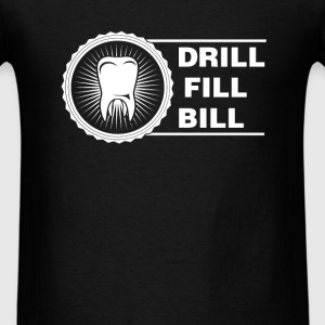 Dentist - Drill Fill Bill - Men's T-Shirt