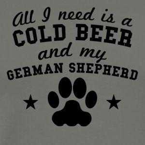 All I Need Is A Cold Beer And My German Shepherd - Men's Premium T-Shirt