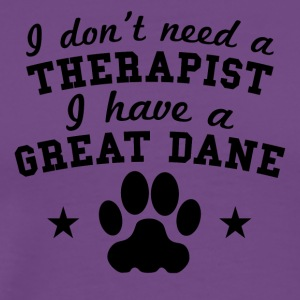 I Don't Need A Therapist I Have A Great Dane - Men's Premium T-Shirt