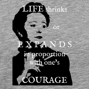 Life Shrinks or Expands - Men's Premium T-Shirt