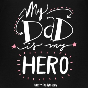 My Dad is my Hero T-shirts Enfant - T-shirt premium pour ados