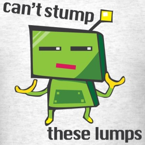 Can't Stump These Lumps T-Shirts - Men's T-Shirt