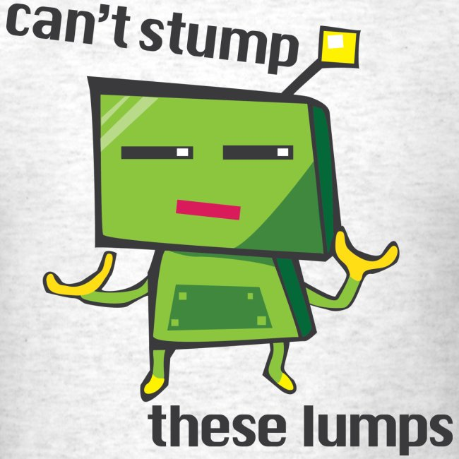 Can't stump these lumps