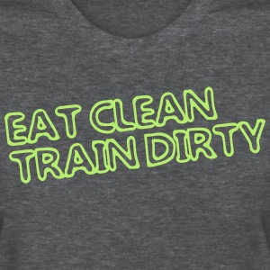 Eat Clean Train Dirty shirt - Women's T-Shirt