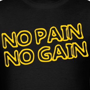 No Pain No Gain workout shirt - Men's T-Shirt