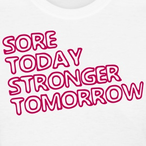 Sore Today Stronger Tomorrow workout shirt - Women's T-Shirt