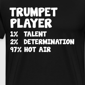 Trumpet Player Talent Determination Hot Air  T-Shirts - Men's Premium T-Shirt