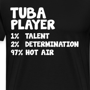 Tuba Player Talent Determination Hot Air T-Shirt T-Shirts - Men's Premium T-Shirt