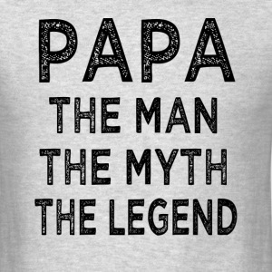 Papa the man the myth the legend shirt - Men's T-Shirt