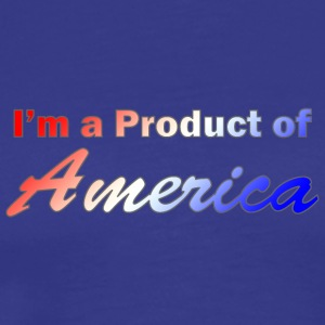 I'm a Product of America - Men's Premium T-Shirt