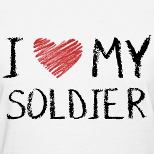 I Love My soldier T-Shirts - Women's T-Shirt
