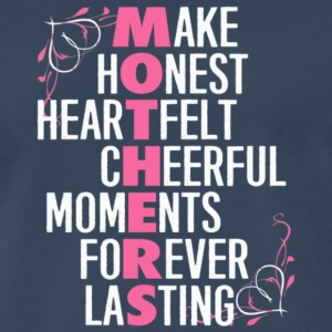 Mother Make Honest Heartfelt Cheerful T Shirt - Men's Premium T-Shirt