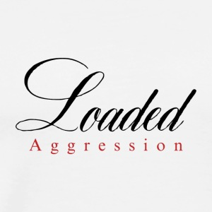 Loaded Aggression - Men's Premium T-Shirt