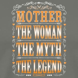 Mother The Woman The Myth The Legend T Shirt - Men's Premium T-Shirt