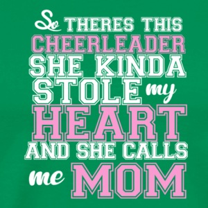 Cheerleader Kinda Stole My Heart Call Me Mom Shirt - Men's Premium T-Shirt