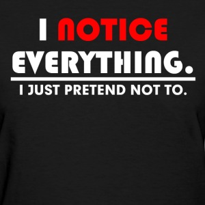 JUST PRETEND FUNNY T-Shirts - Women's T-Shirt