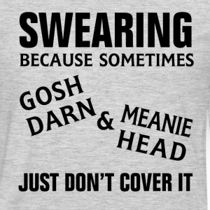 SWEARING FUNNY Long Sleeve Shirts - Men's Premium Long Sleeve T-Shirt