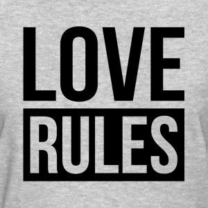LOVE RULES T-Shirts - Women's T-Shirt