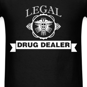 Pharmacist - Legal drug dealer - Men's T-Shirt