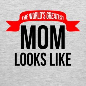 THE WORLD'S GREATEST MOM LOOKS LIKE Sportswear - Men's Premium Tank