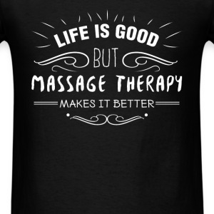 Massage therapist - Life is nice but massage thera - Men's T-Shirt