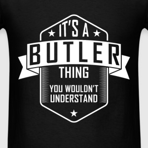 Butler - It's a butler thing you wouldn't understa - Men's T-Shirt