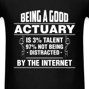 Actuary - Being a good actuary is 3% skill 97% not - Men's T-Shirt