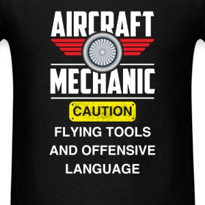 Aircraft Mechanic - Aircraft Mechanic Caution flyi - Men's T-Shirt