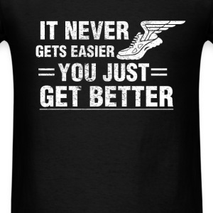 Athlete - It never gets easier you just get better - Men's T-Shirt